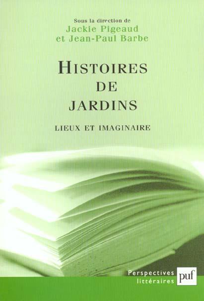 HISTOIRES DE JARDINS - LIEUX ET IMAGINAIRE