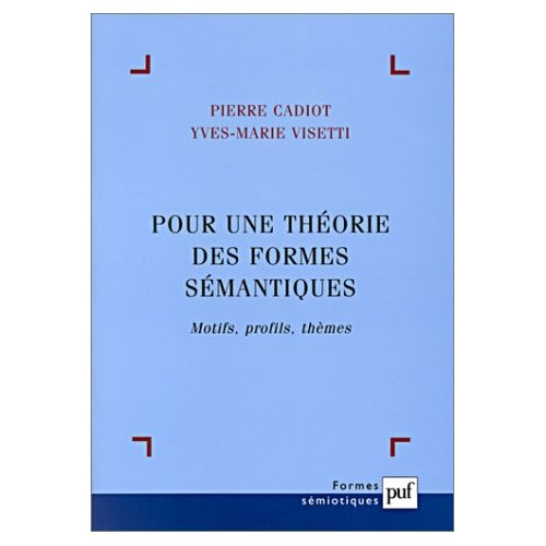 POUR UNE THEORIE DES FORMES SEMANTIQUES - MOTIFS, PROFILS, THEMES