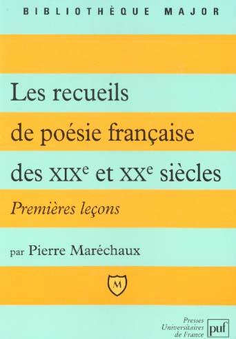 LES RECUEILS DE POESIE FRANCAISE DES XIX ET XXE SIECLES - PREMIERES LECONS