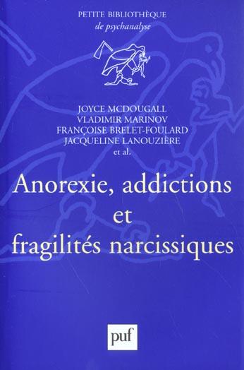 ANOREXIE, ADDICTIONS ET FRAGILITES NARCISSIQUES
