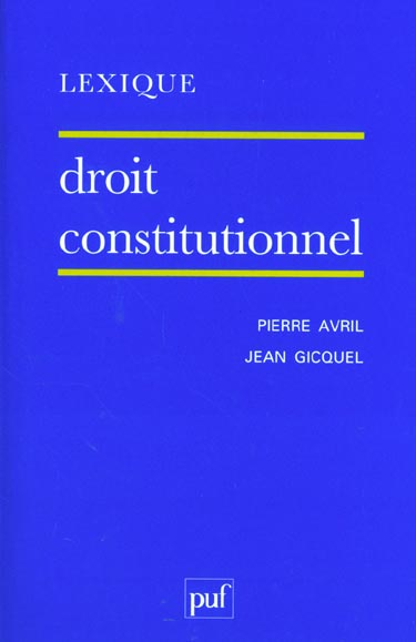 LEXIQUE - DROIT CONSTITUTIONNEL (8E ED)