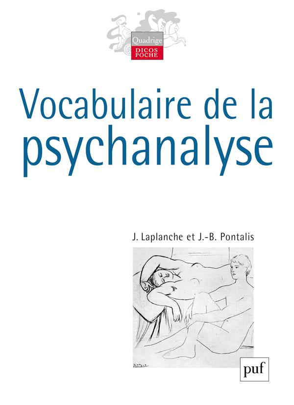 VOCABULAIRE DE LA PSYCHANALYSE (5ED)  QAD
