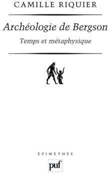 IAD - ARCHEOLOGIE DE BERGSON. TEMPS ET METAPHYSIQUE