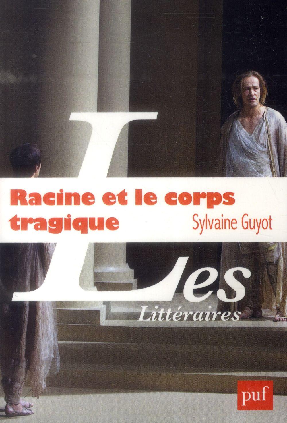 RACINE ET LE CORPS TRAGIQUE.