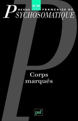 IAD - REVUE FRANCAISE DE PSYCHOSOMATIQUE 2010 N 38 CORPS MARQUES
