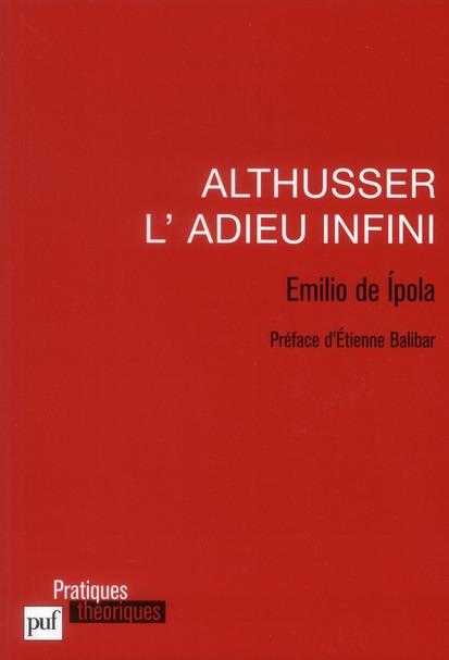 IAD - ALTHUSSER, L'ADIEU INFINI
