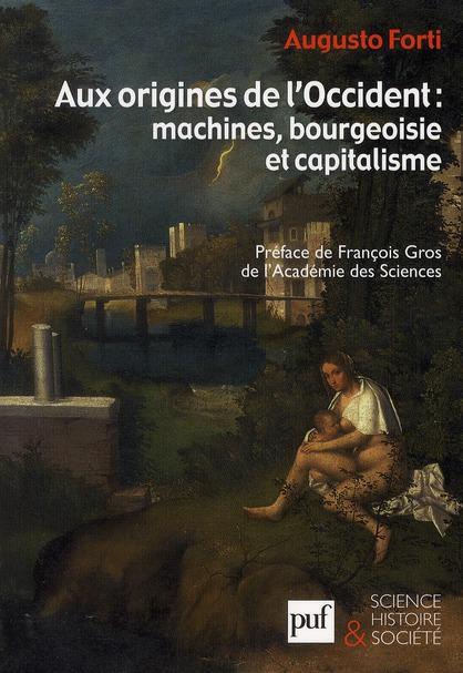 IAD - AUX ORIGINES DE L'OCCIDENT : MACHINES, BOURGEOISIE ET CAPITALISME