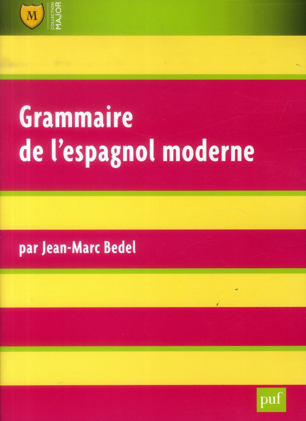 GRAMMAIRE DE L'ESPAGNOL MODERNE (6ED)