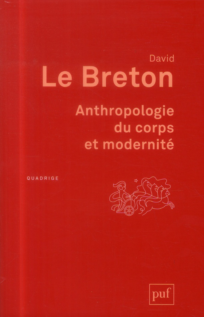 ANTHROPOLOGIE DU CORPS ET MODERNITE (7ED)
