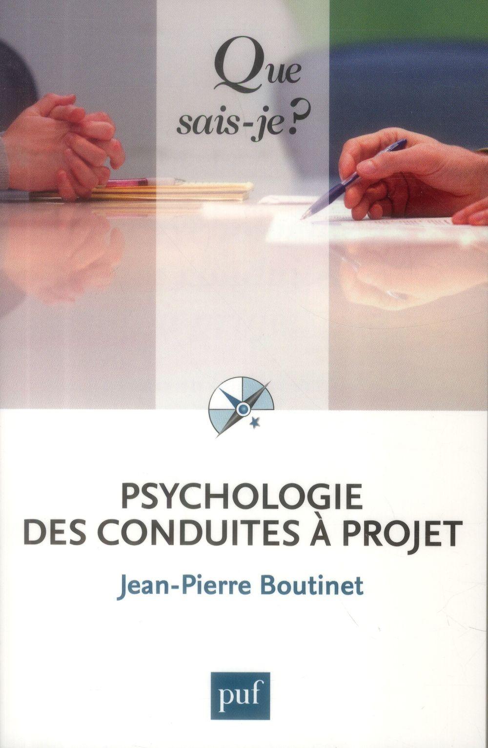PSYCHOLOGIE DES CONDUITES A PROJET (6ED) QSJ 2770