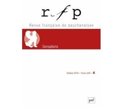 REVUE FRANCAISE DE PSYCHANALYSE OCTOBRE 2016 T80 N 4