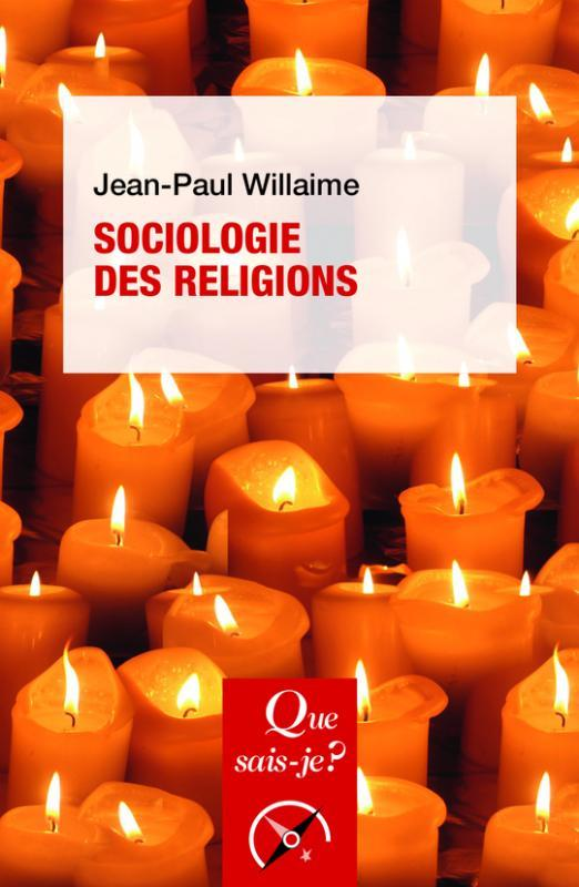SOCIOLOGIE DES RELIGIONS (6ED)