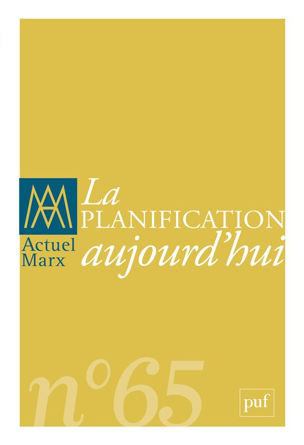 ACTUEL MARX 2019, N  65 - LA PLANIFICATION AUJOURD'HUI