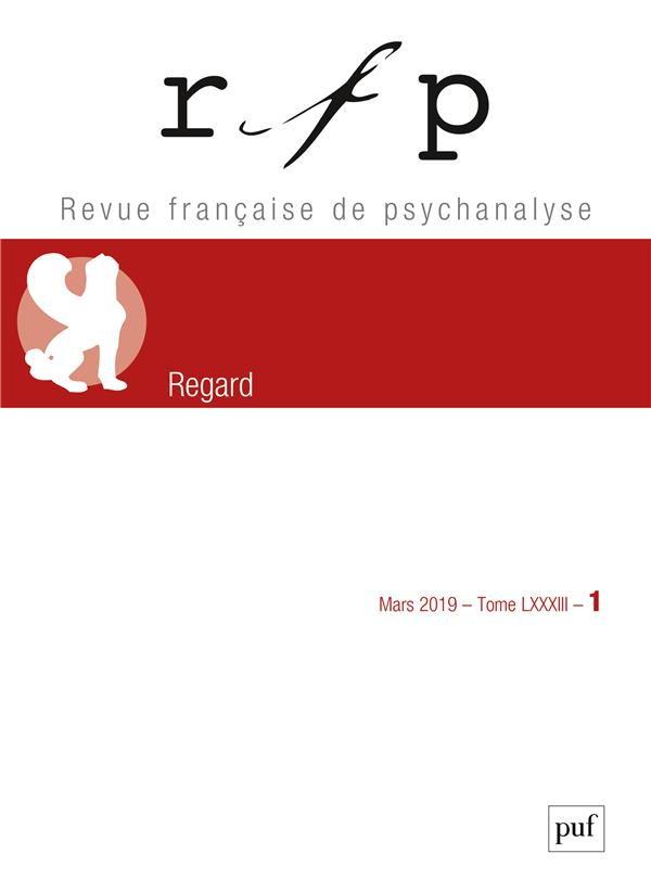 REVUE FRANCAISE DE PSYCHANALYSE 2019, T. 83, N.1