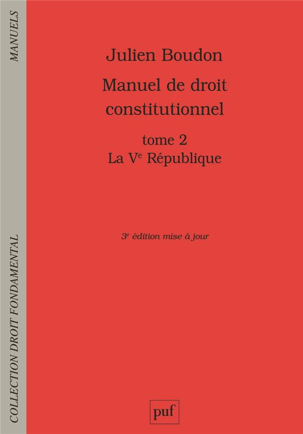 MANUEL DE DROIT CONSTITUTIONNEL. TOME II - LA VE REPUBLIQUE