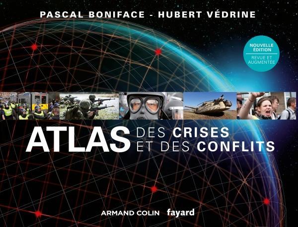 ATLAS DES CRISES ET DES CONFLITS - 2E EDITION