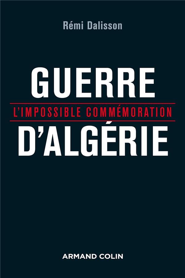 GUERRE D'ALGERIE - L'IMPOSSIBLE COMMEMORATION