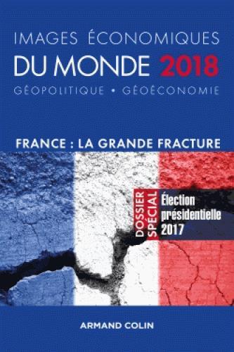 IMAGES ECONOMIQUES DU MONDE 2018 - FRANCE : LA GRANDE FRACTURE