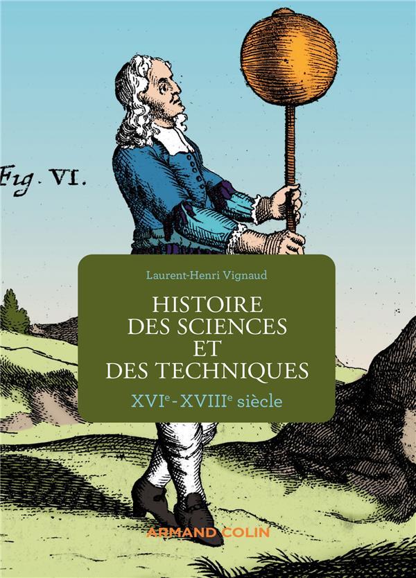 HISTOIRE DES SCIENCES ET DES TECHNIQUES - XVIE-XVIIIE SIECLE