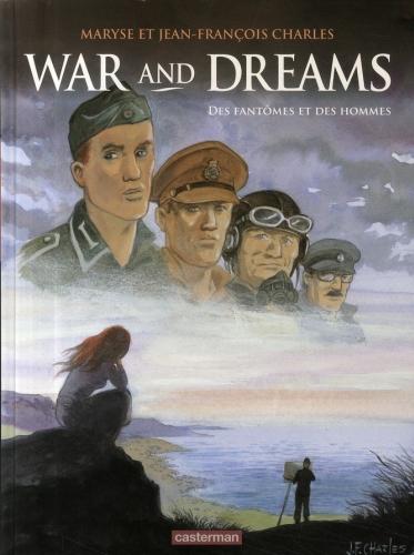 WAR AND DREAMS T4 DES FANTOMES ET DES HOMMES