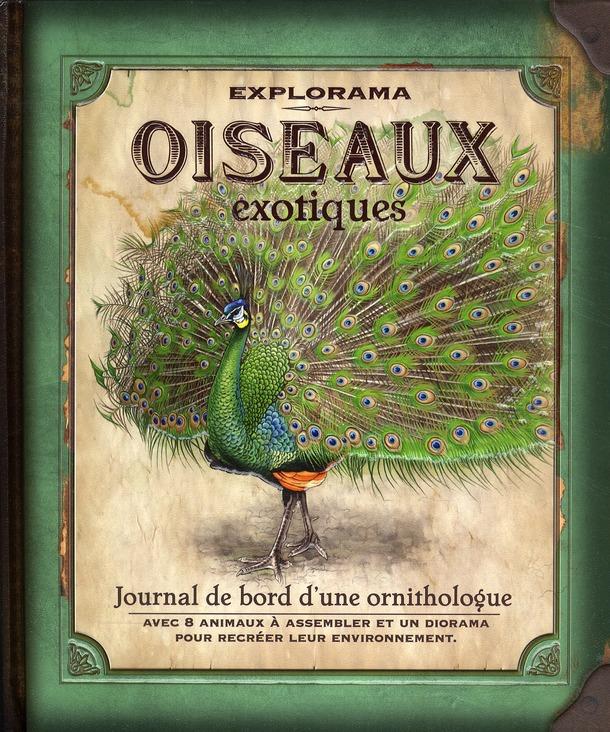 OISEAUX EXOTIQUES - JOURNAL DE BORD D'UN ORNITHOLOGUE