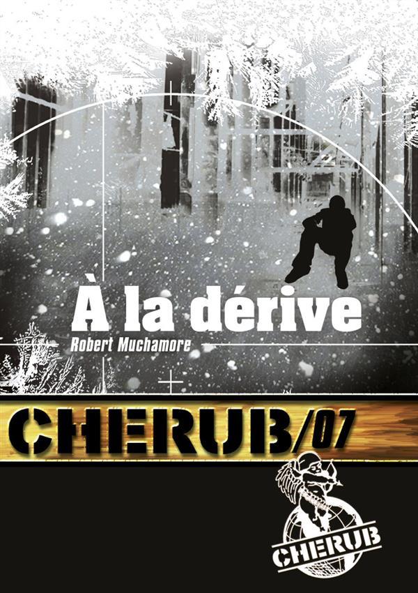 CHERUB - T07 - CHERUB MISSION 7: A LA DERIVE