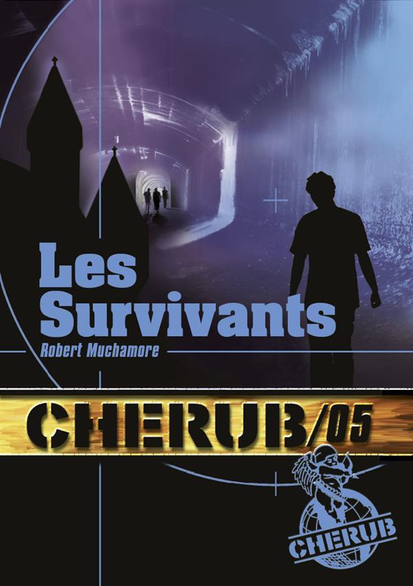 CHERUB MISSION 5: LES SURVIVANTS - T5