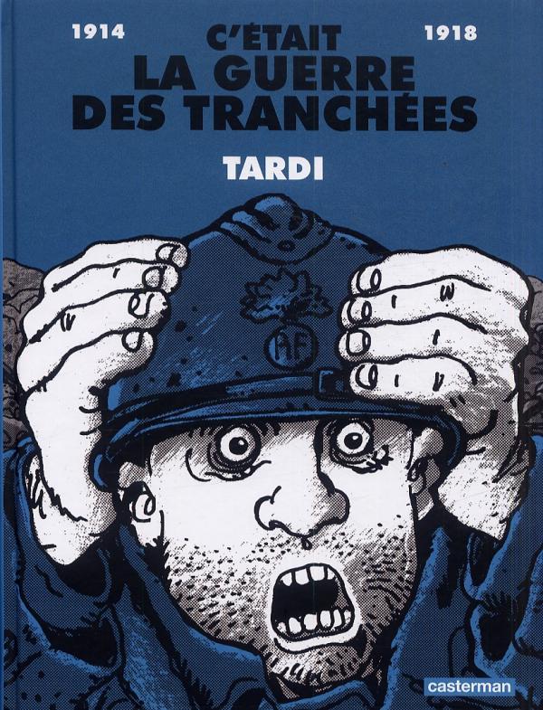 C'ETAIT LA GUERRE DES TRANCHEES (NE 2014)