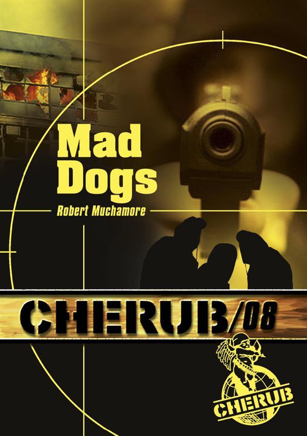 CHERUB T8 MAD DOGS (POCHE)