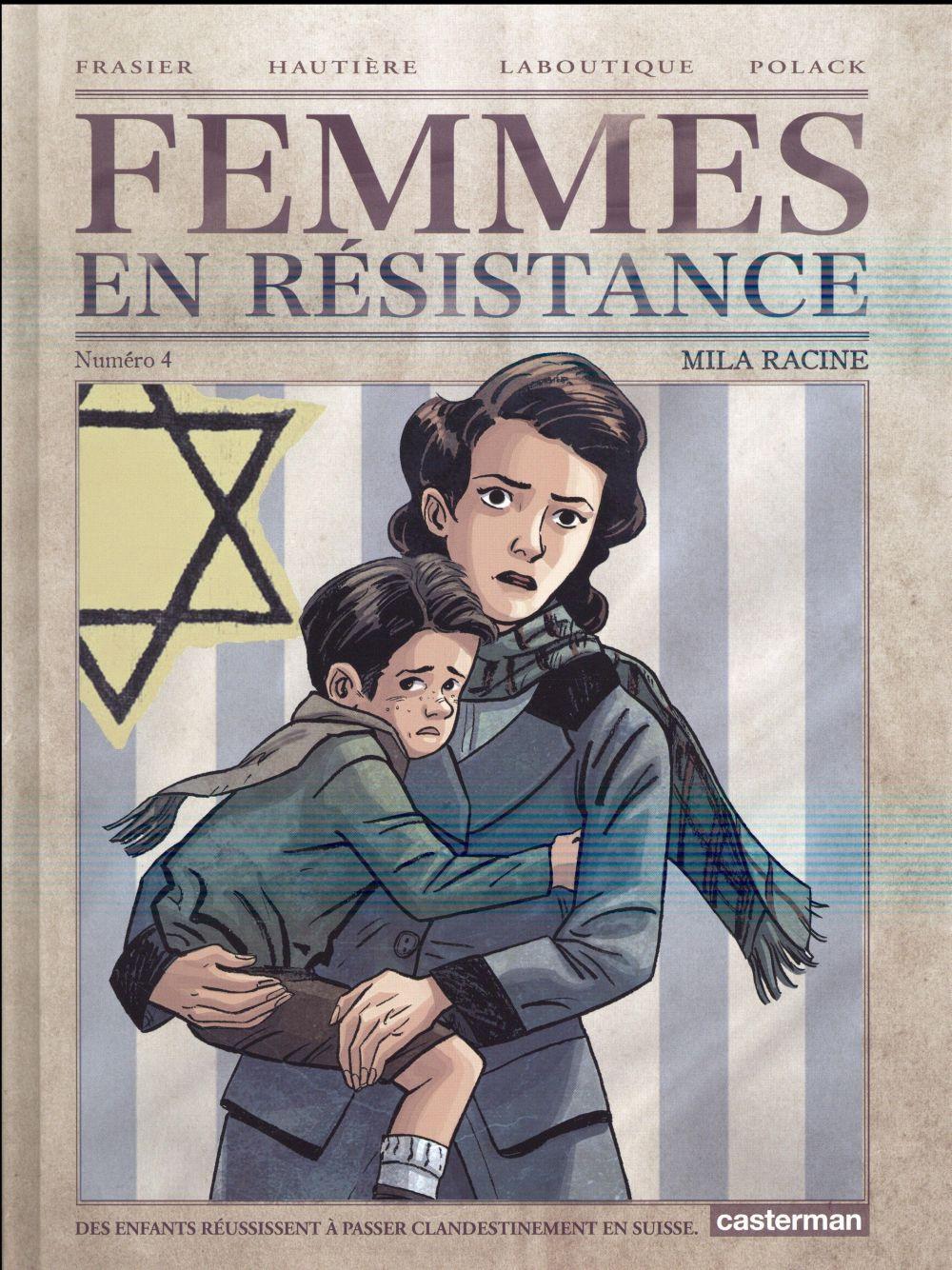 FEMMES EN RESISTANCE - T04 - MILA RACINE