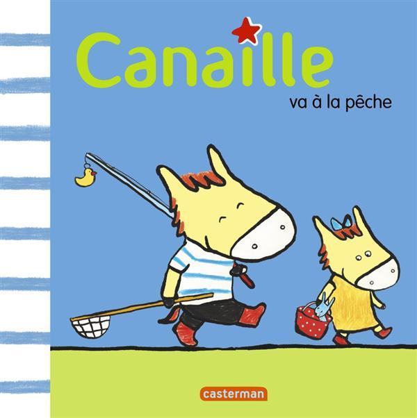 CANAILLE T3 CANAILLE VA A LA PECHE