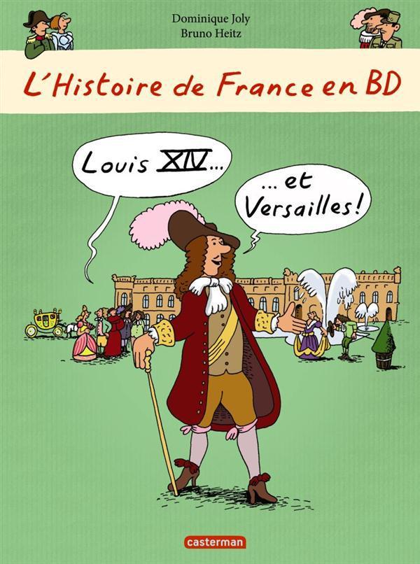 L'HISTOIRE DE FRANCE EN BD - T2 - LOUIS XIV ET VERSAILLES