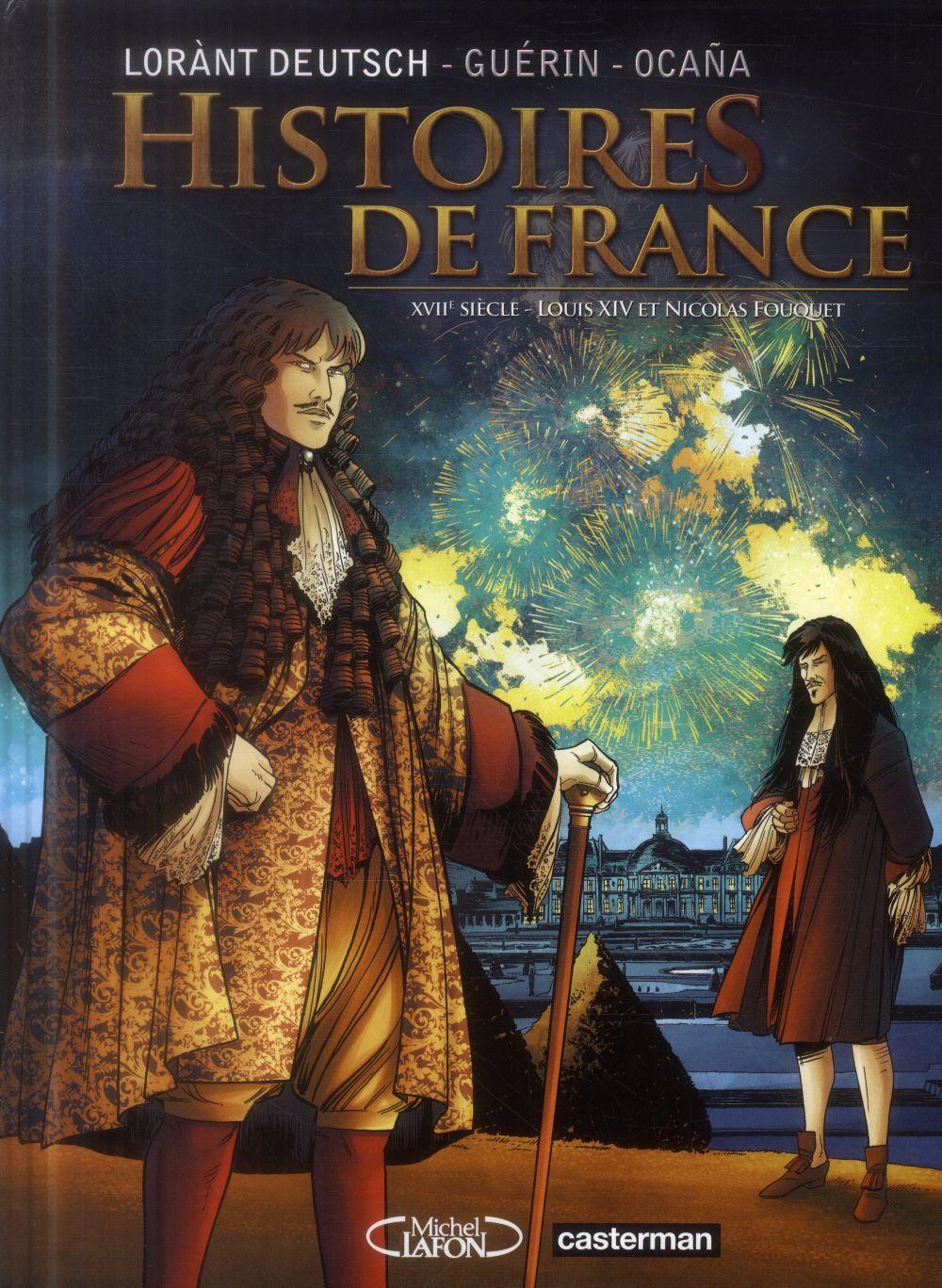 HISTOIRES DE FRANCE T2 - XVII SIECLE - LOUIS XIV ET NICOLAS FOUQUET