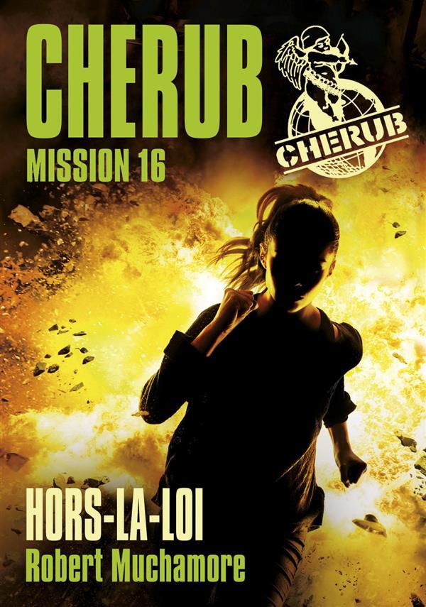 CHERUB MISSION 16 HORS LA LOI