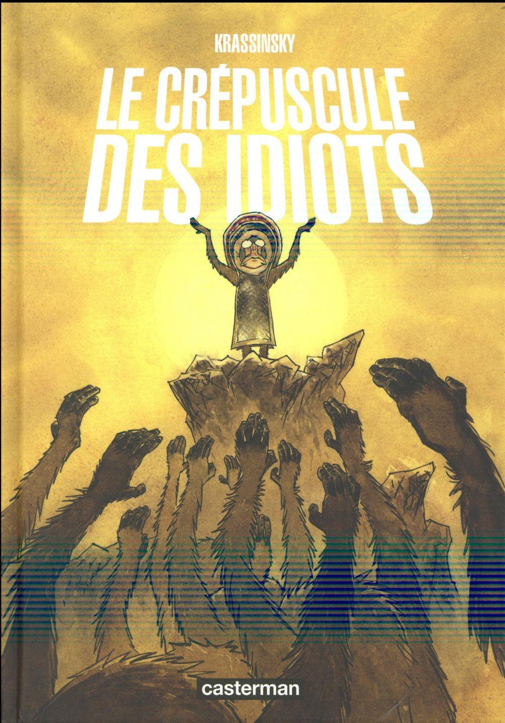 LE CREPUSCULE DES IDIOTS