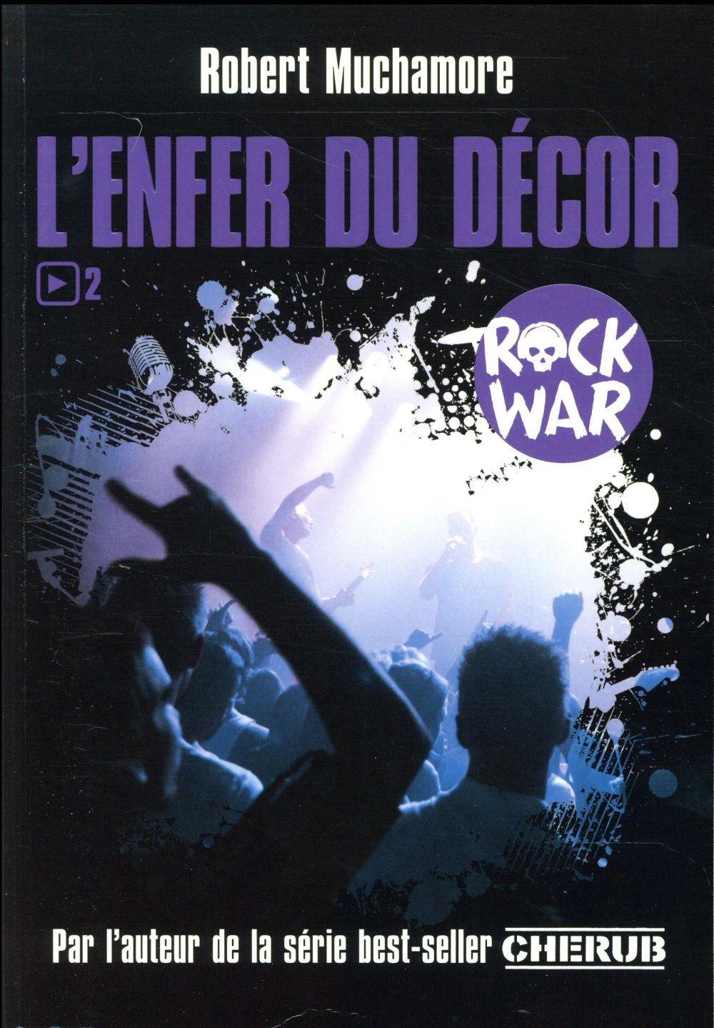 ROCK WAR T2 - L'ENFER DU DECOR