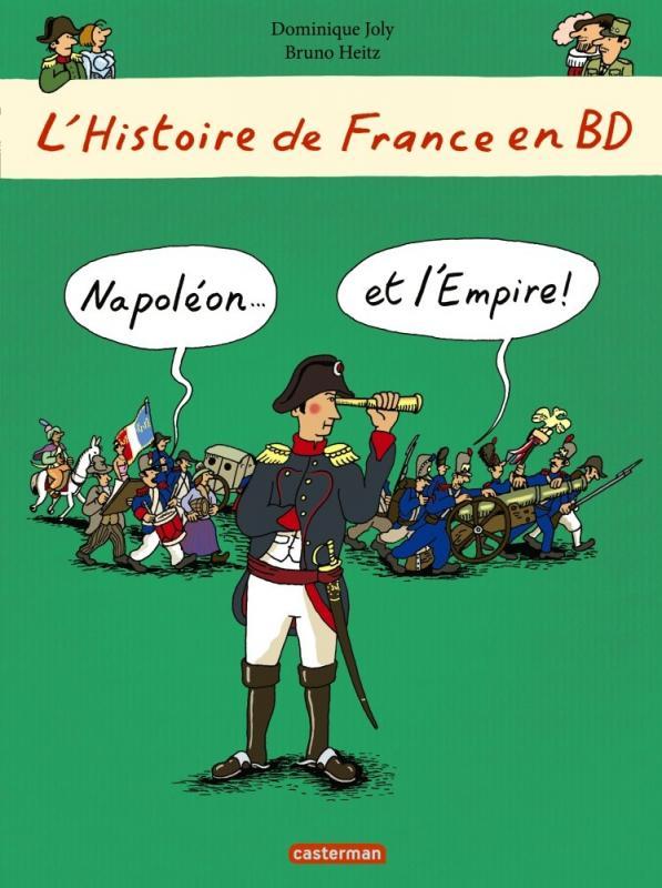 L'HISTOIRE DE FRANCE EN BD NAPOLEON... ET L'EMPIRE!