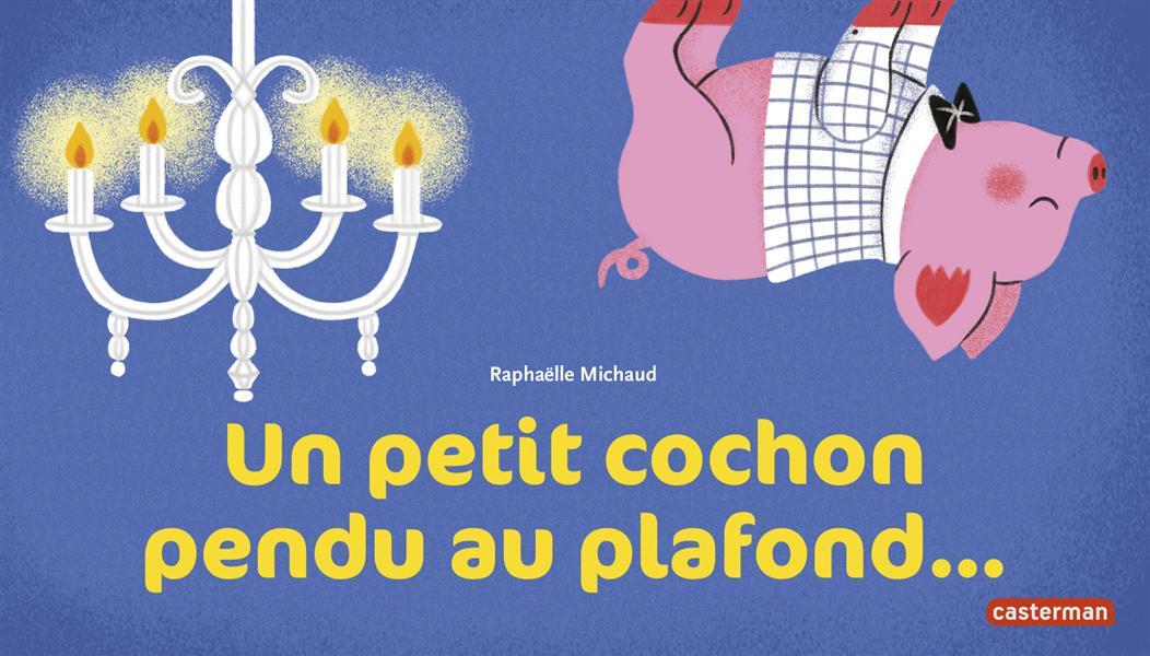 UN PETIT COCHON PENDU AU PLAFOND...