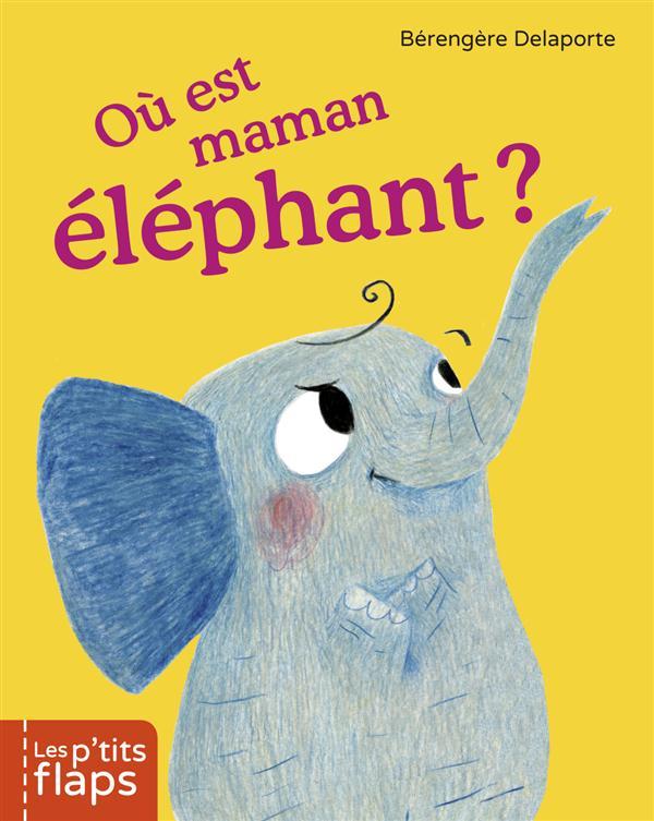 OU EST MAMAN ELEPHANT ?
