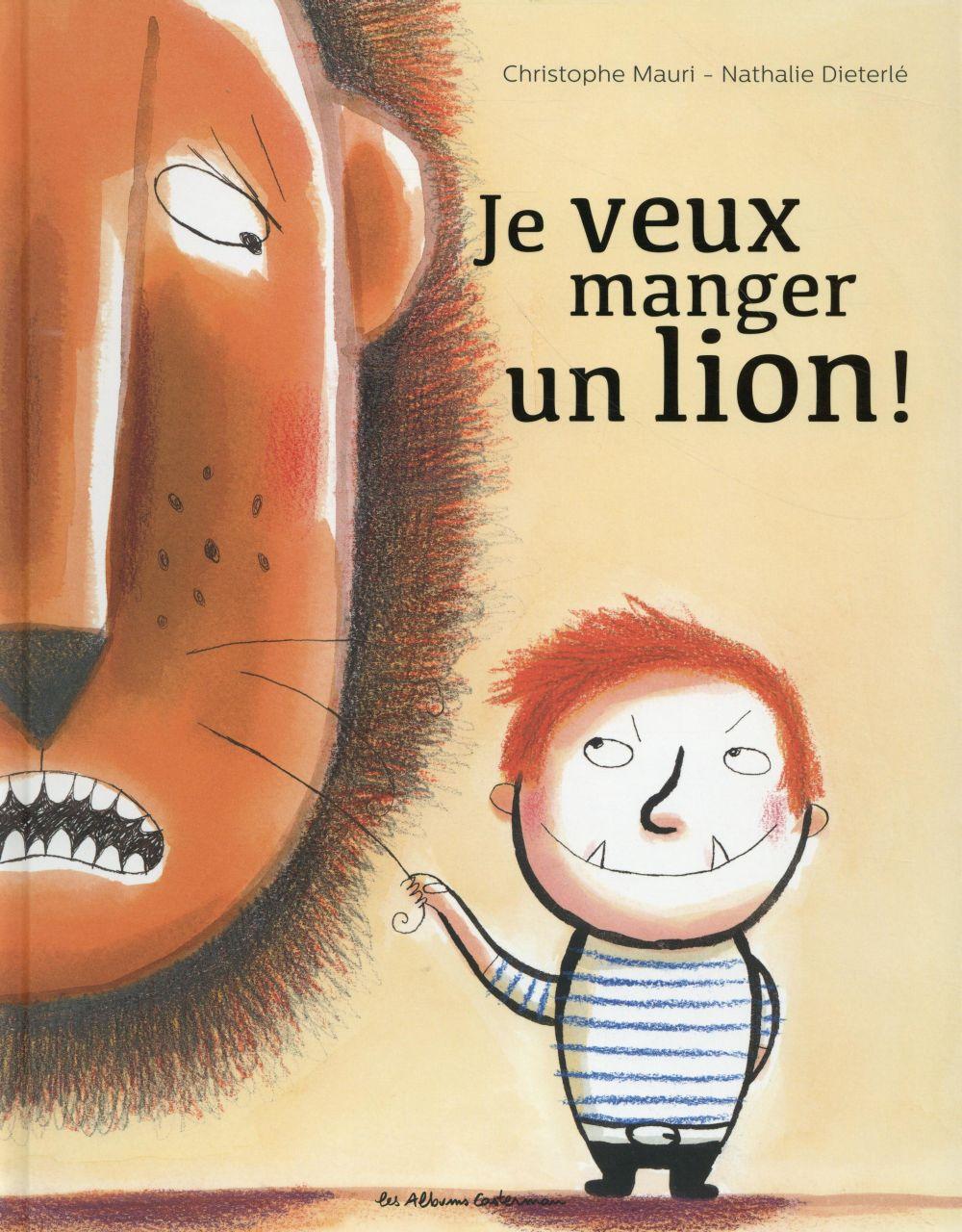 JE VEUX MANGER UN LION !
