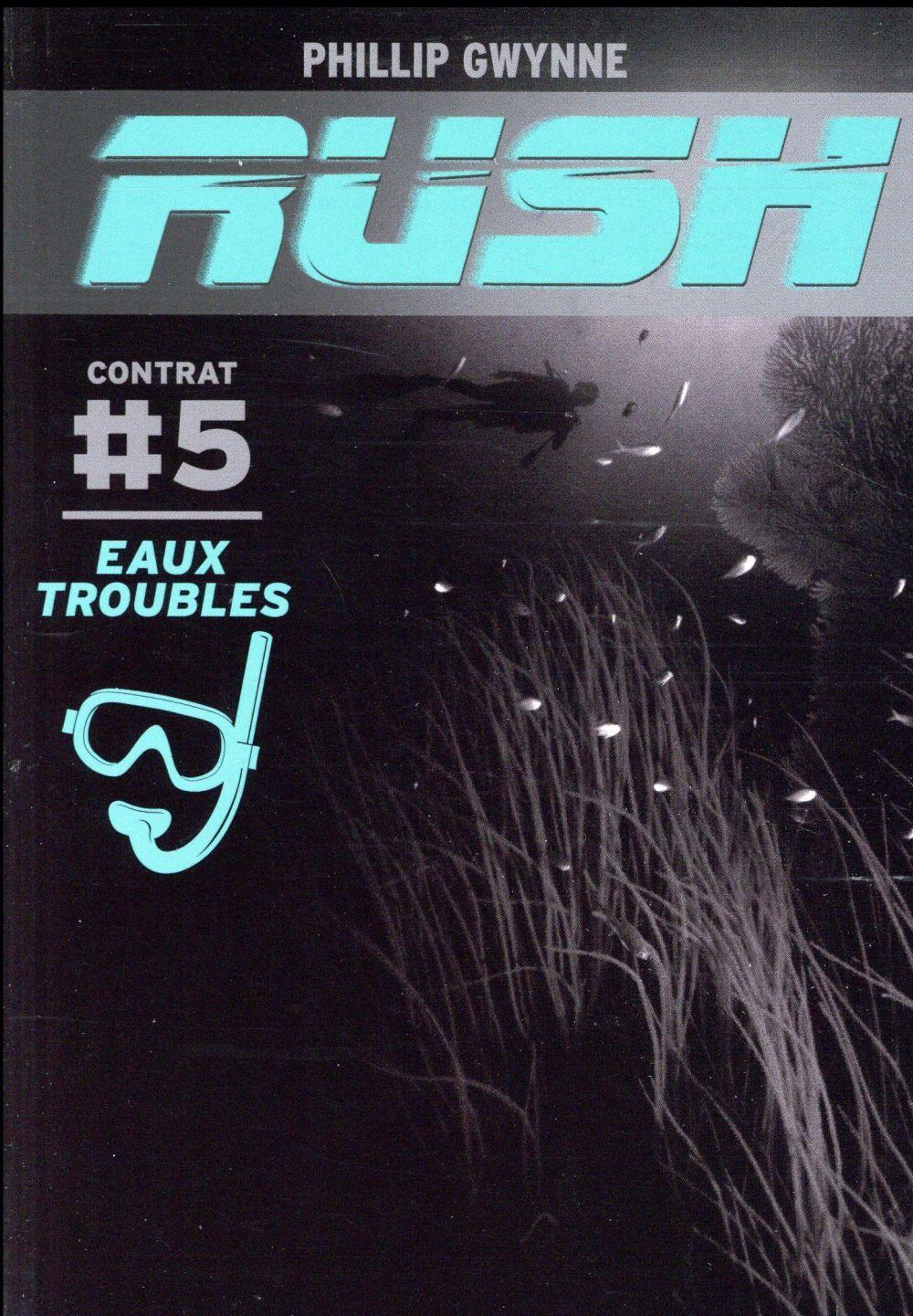 EAUX TROUBLES - CONTRAT #5