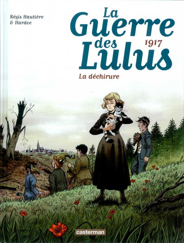 1917, LA DECHIRURE - LA GUERRE DES LULUS - T4