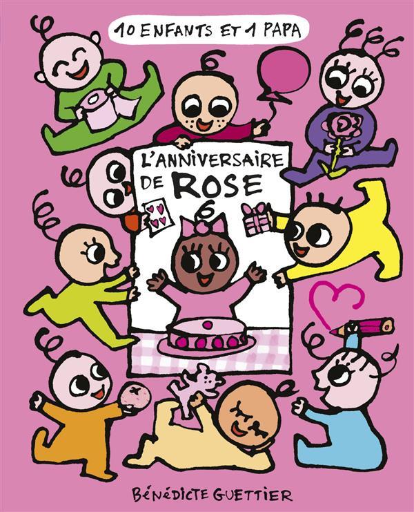 L'ANNIVERSAIRE DE ROSE - 10 ENFANTS ET 1 PAPA - T3