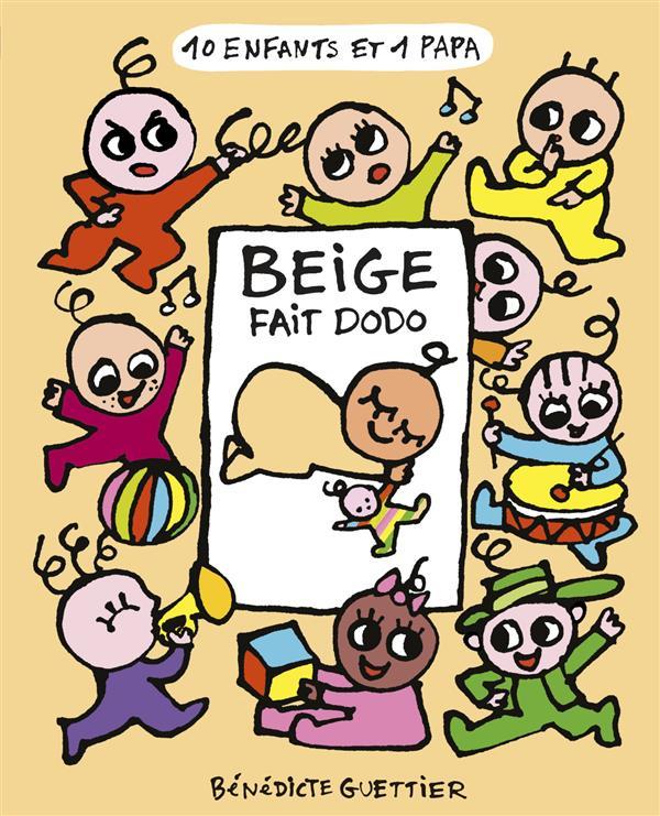 10 ENFANTS 1 PAPA T4 - BEIGE FAIT DODO