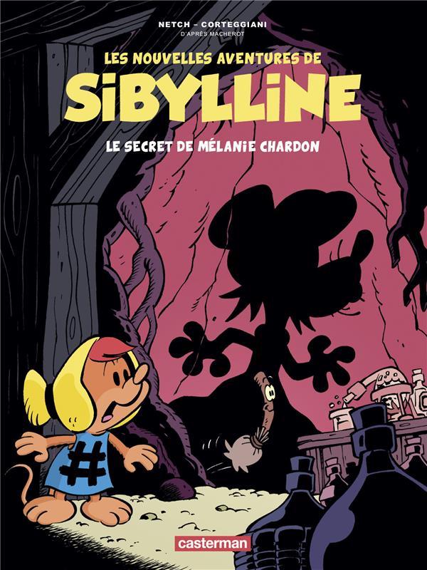 LE SECRET DE MELANIE CHARDON - LES NOUVELLES AVENTURES DE SIBYLLINE - T1