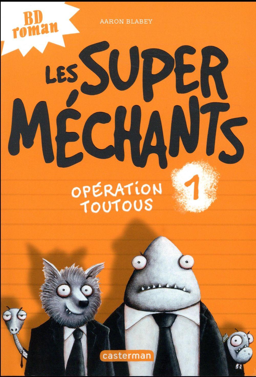 LES SUPER MECHANTS T1 OPERATION TOUTOUS