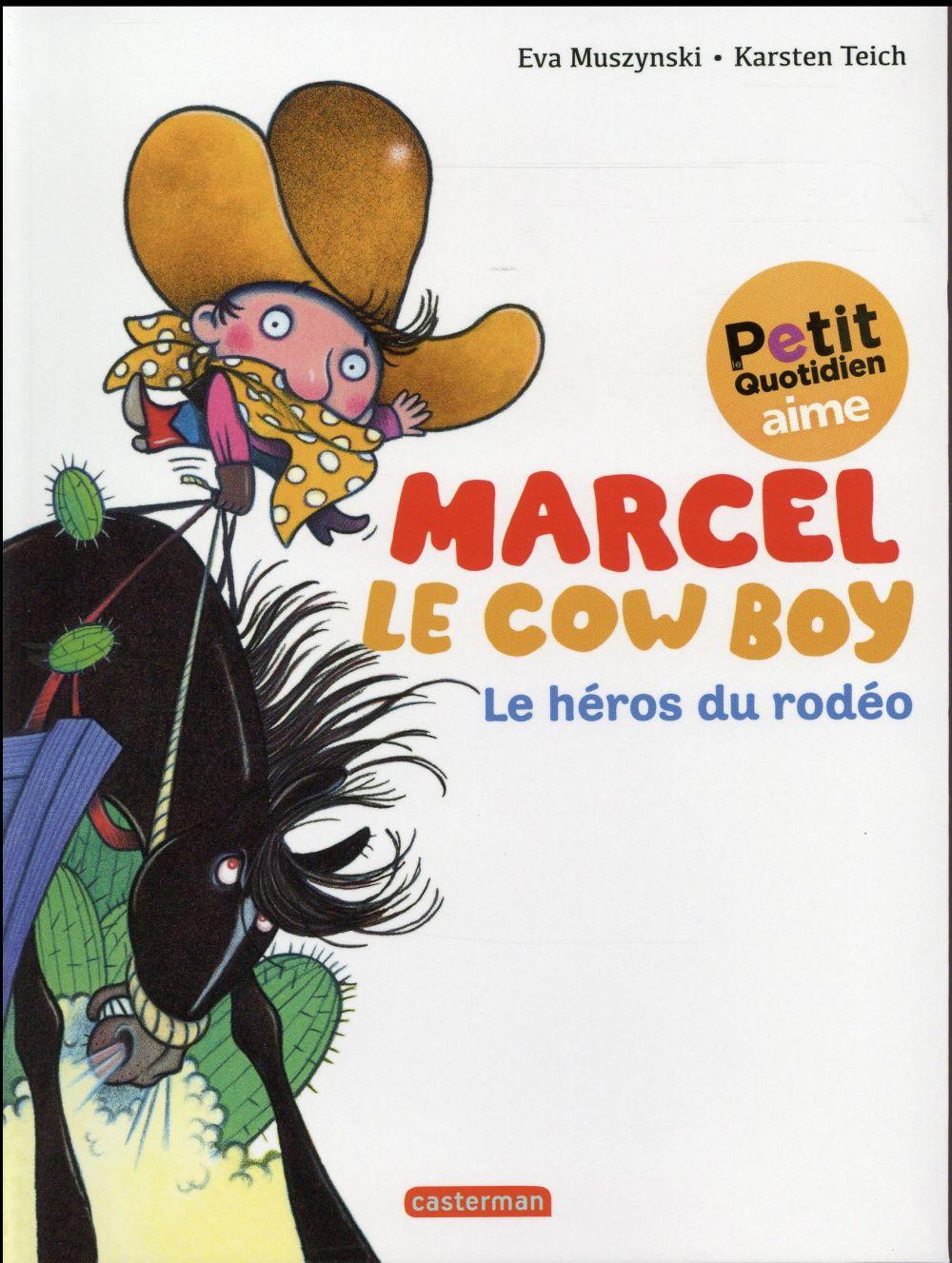 MARCEL LE COW-BOY T3 LE HEROS DU RODEO