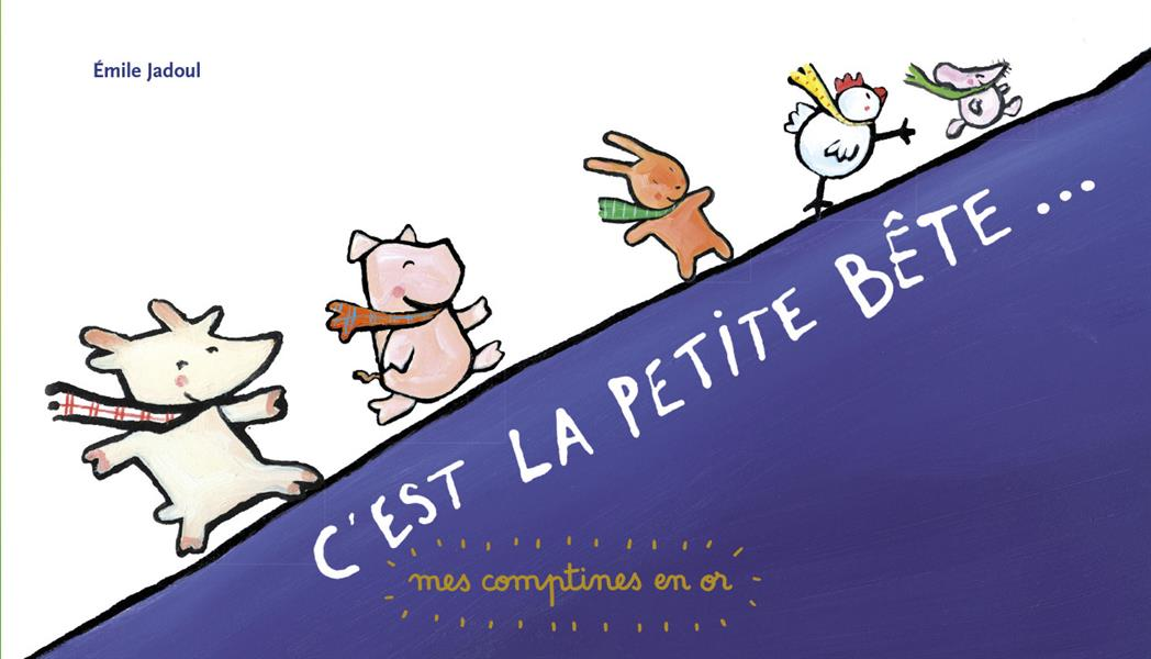 COMPTINES EN OR T7 C'EST LA PETITE BETE...