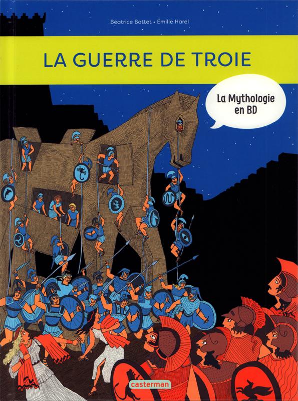 LA MYTHOLOGIE EN BD T9 - LA GUERRE DE TROIE ET L'ILIADE