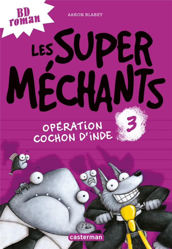 LES SUPER MECHANTS T3 OPERATION COCHON D'INDE